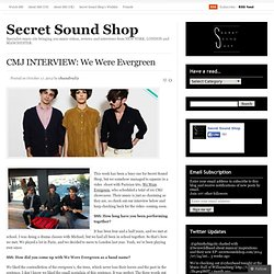 CMJ INTERVIEW: We Were Evergreen