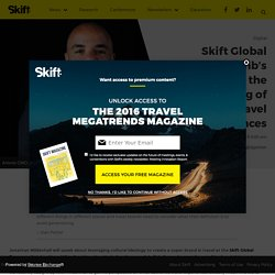 Interview: Airbnb's CMO on Authentic Travel Experiences – Skift