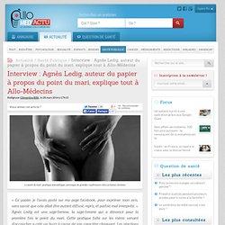 Interview : Agnès Ledig, auteur du papier à propos du point du mari, explique tout à Allo-Médecins - Allo-Médecins
