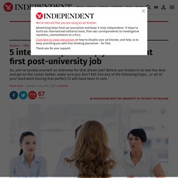 5 interview tips to help you land that first post-university job