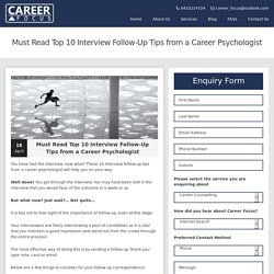 Top 10 Interview Follow-Up Tips from a Career Psychologist