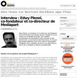 Interview : Edwy Plenel, co-fondateur et co-directeur de Mediapart