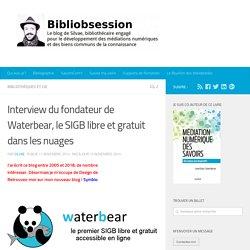 Interview du fondateur de Waterbear, le SIGB libre et gratuit dans les nuages