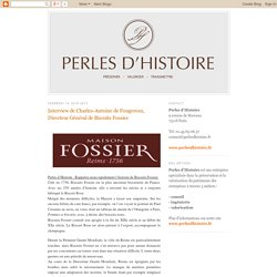 Perles d'Histoire: Interview de Charles-Antoine de Fougeroux, Directeur Général de Biscuits Fossier