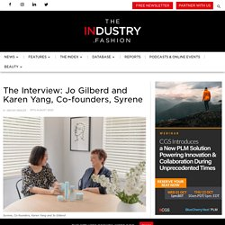 The Interview: Jo Gilberd and Karen Yang, Co-founders, Syrene