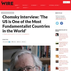 Chomsky Interview: 'The US is One of the Most Fundamentalist Countries in the World'