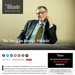 An Interview with Bill Gates on the Future of Energy