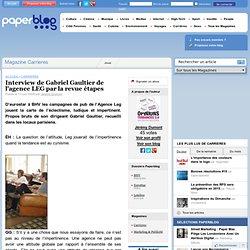 Interview de Gabriel Gaultier de l'agence LEG par la revue étapes