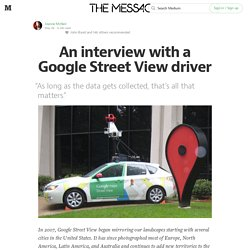 An interview with a Google Street View driver — The Message