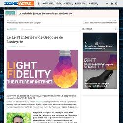 Le Li-FI interview de Grégoire de Lasteyrie - ZONE-ACTU.COM