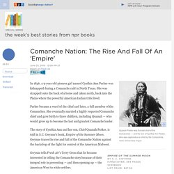 S.C. Gwynne - Comanche Nation: The Rise And Fall Of An 'Empire'