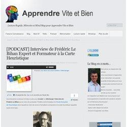 [PODCAST] Interview de Frédéric Le Bihan Expert et Formateur à la Carte Heuristique