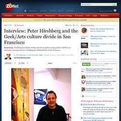 Interview: Peter Hirshberg and the Geek/Arts culture divide in San Francisco