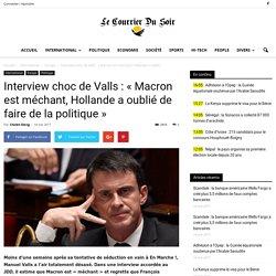 Interview choc de Valls : « Macron est méchant, Hollande a oublié de faire de la politique »