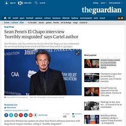 Sean Penn's El Chapo interview 'horribly misguided' says Cartel author