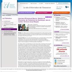 Interview d'Emmanuel Macron, Ministre de l'Économie, de l'Industrie et du Numérique, dans le numéro 105 de la revue Risques