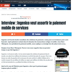 Interview : Ingenico veut assortir le paiement mobile de services