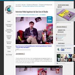 Interview Vidéo Ingénieur du Son Live et Studio