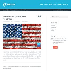 Interview with artist: Tom Deininger - Interactive Blend