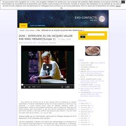 OVNI : INTERVIEW DU DR JACQUES VALLEE PAR MARC MENANT(Europe 1)