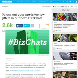 Knock out your pre-interview jitters in our next #BizChats