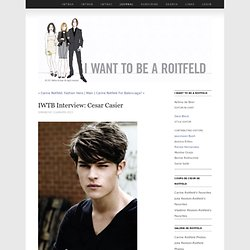 IWTB Interview: Cesar Casier - Journal - I Want To Be A Roitfeld