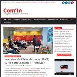 """Interview de Kévin Mamode (SNCF) sur le serious game """"Train Me"""" - Com'In"""