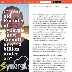 "Interview with Jared Kleinert, 17-year-old Founder of Synergist and Co-author of ""2 billion under 20"""