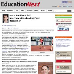 Much Ado About Grit? Interview with a Leading Psych Researcher