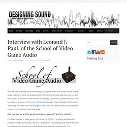 Interview with Leonard J. Paul, of the School of Video Game Audio