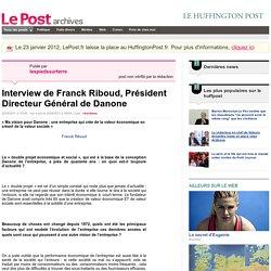 Interview de Franck Riboud, Président Directeur Général de Danone - lespiedssurterre sur LePost.fr (18:54)