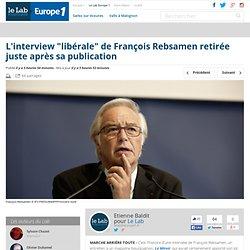 """L'interview """"libérale"""" de François Rebsamen retirée juste après sa publication - Le Lab Europe 1"""