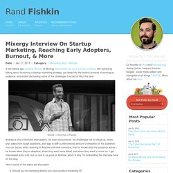 Mixergy Interview On Startup Marketing, Reaching Early Adopters, Burnout, & More