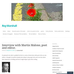 Interview with Martin Malone, poet and editor.