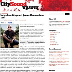 Interview: Maynard James Keenan from Tool | City Sound Inertia