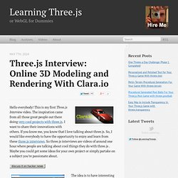 Three.js Interview: Online 3D Modeling And Rendering With Clara.io