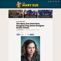The Mary Sue Interview: Naughty Dog Game Designer Emilia Schatz
