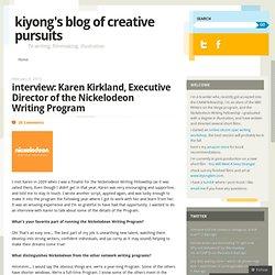 interview: Karen Kirkland, Executive Director of the Nickelodeon Writing Program