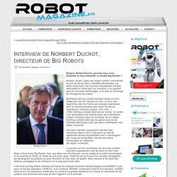Interview de Norbert Ducrot, directeur de Big Robots