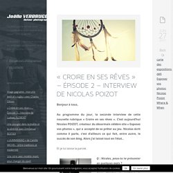 «Croire en ses rêves» – Épisode 2 – Interview de Nicolas Poizot