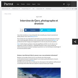 Interview de Qorz, photographe et droniste - Parrot news