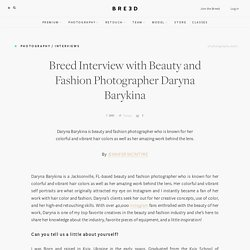 Breed Interview with Beauty and Fashion Photographer Daryna Barykina