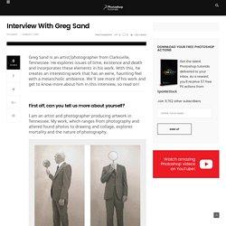Interview With Greg Sand - Photoshop Tutorials