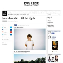 POSI+TIVE MAGAZINE > Photography > Portfolio review: interview with… Michel Nguie