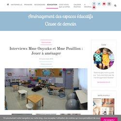 Interview Mme Onyszko et Mme Pouillion : Jouer à aménager