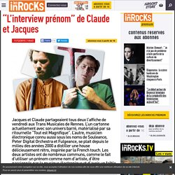 """L'interview prénom"" de Claude et Jacques"