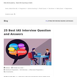 25 Best IAS Interview Questions and Answers & Interview Preparation
