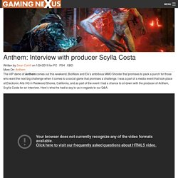 Anthem: Interview with producer Scylla Costa Article - Gaming Nexus