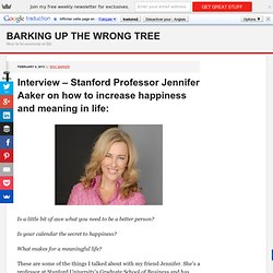 Interview - Stanford Professor Jennifer Aaker on how to increase happiness and meaning in life: