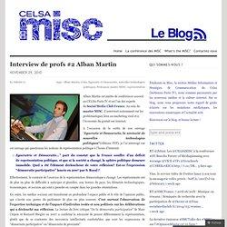 Interview de profs #2 Alban Martin « Celsa-Misc Le Blog